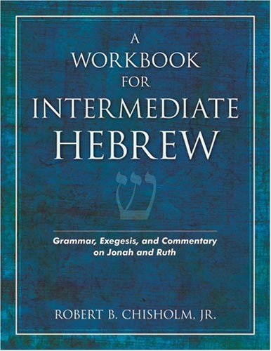 Workbook for Intermediate Hebrew Grammar, Exegesis, and Commentary on Jonah and Ruth  2006 edition cover