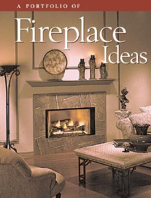 Portfolio of Fireplace Ideas  N/A 9780865739901 Front Cover