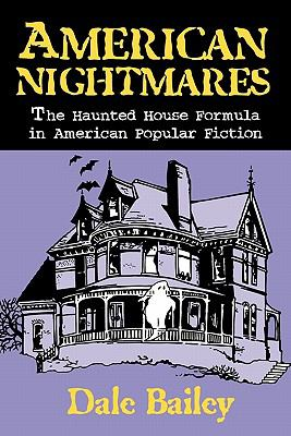 American Nightmares The Haunted House Formula in American Popular Fiction  1999 9780879727901 Front Cover