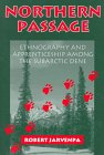 Northern Passage Ethnography and Apprenticeship among the Subarctic Dene N/A edition cover