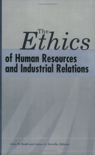 Ethics of Human Resources and Industrial Relations   2005 9780913447901 Front Cover