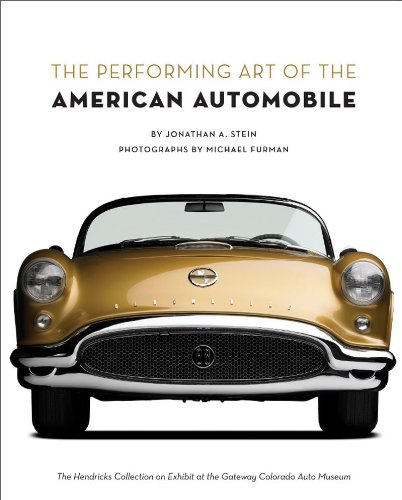 Performing Art of the American Automobile The Hendricks Collection on Exhibit at the Gateway Colorado Auto Museum N/A 9780977980901 Front Cover