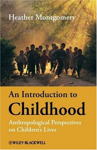 Introduction to Childhood Anthropological Perspectives on Children's Lives  2009 edition cover