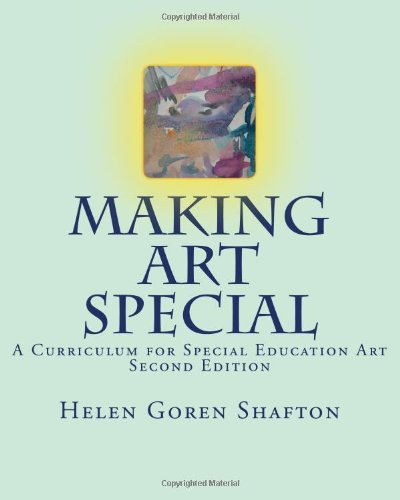 Making Art Special A Curriculum for Special Education Art, Second Edition N/A edition cover
