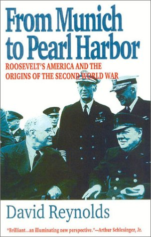 From Munich to Pearl Harbor Roosevelt's America and the Origins of the Second World War Reprint edition cover