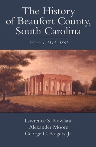 History of Beaufort County, South Carolina Vol. 1 : 1514-1861  1996 edition cover