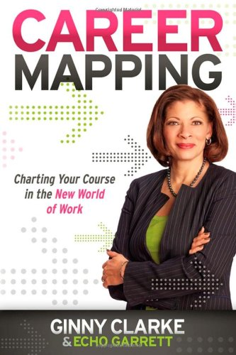 Career Mapping Charting Your Course in the New World of Work  2011 edition cover