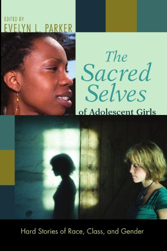 Sacred Selves of Adolescent Girls Hard Stories of Race, Class, and Gender N/A edition cover