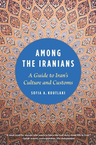 Among the Iranians A Guide to Iran's Culture and Customs  2010 edition cover