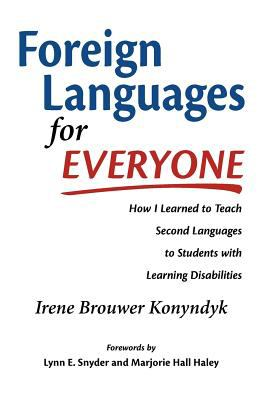 Foreign Languages for Everyone How I Learned to Teach Second Languages to Students with Learning Disabilities  2011 edition cover
