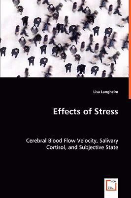 Effects of Stress: Cerebral Blood Flow Velocity, Salivary Cortisol, and Subjective State  2008 edition cover