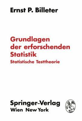 Grundlagen der Erforschenden Statistik Statistische Testtheorie  1972 9783709182901 Front Cover