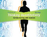 Thinking Quantitatively Communicating with Numbers  2016 9780133949902 Front Cover