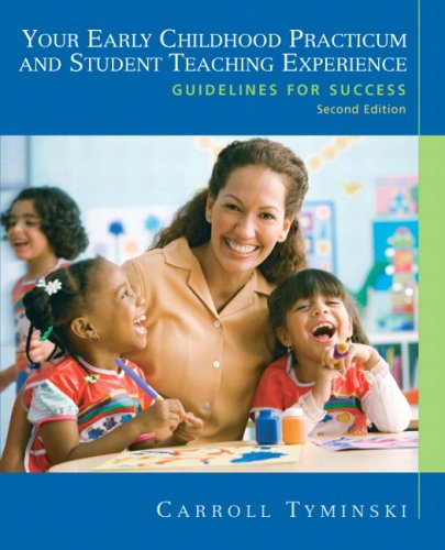 Your Early Childhood Practicum and Student Teaching Experience Guidelines for Success 2nd 2010 edition cover