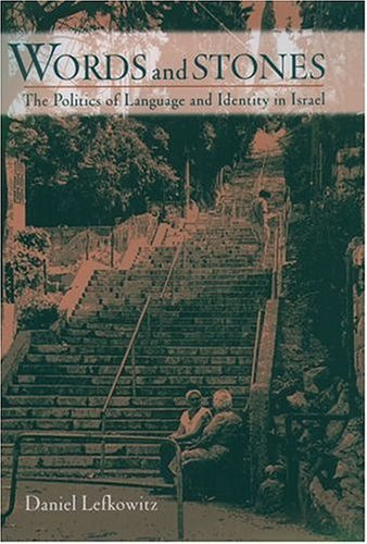 Words and Stones The Politics of Language and Identity in Israel  2004 edition cover