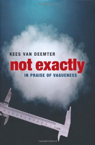 Not Exactly In Praise of Vagueness  2010 9780199545902 Front Cover