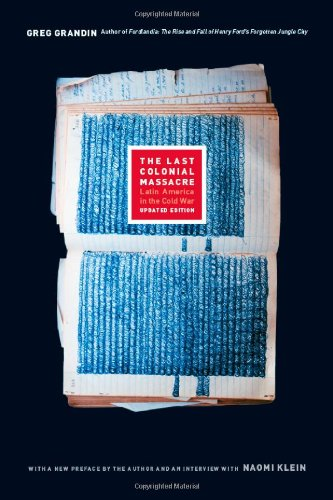 Last Colonial Massacre Latin America in the Cold War 2nd 2011 (Revised) edition cover