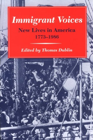 Immigrant Voices New Lives in America, 1773-1986  1993 9780252062902 Front Cover