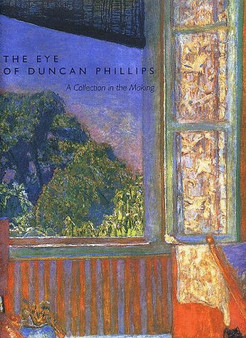 Eye of Duncan Phillips A Collection in the Making  1999 9780300080902 Front Cover