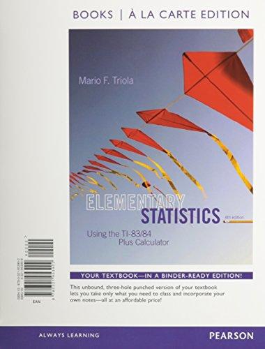 Elementary Statistics Using the TI-83/84 Plus Calculator, Books a la Carte Edition  4th 2015 edition cover