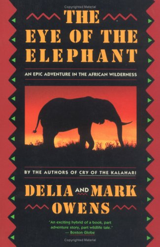 Eye of the Elephant An Epic Adventure in the African Wilderness  1993 edition cover