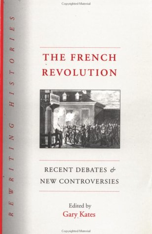 French Revolution Recent Debates and New Controversies  1997 edition cover