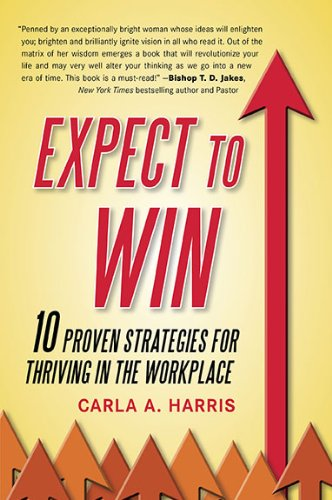 Expect to Win 10 Proven Strategies for Thriving in the Workplace N/A edition cover