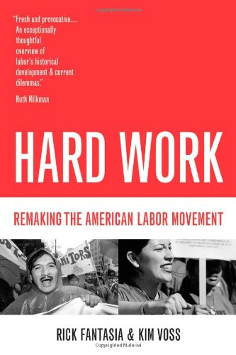 Hard Work Remaking the American Labor Movement  2004 edition cover