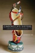 Cinderella's Sisters A Revisionist History of Footbinding  2007 edition cover