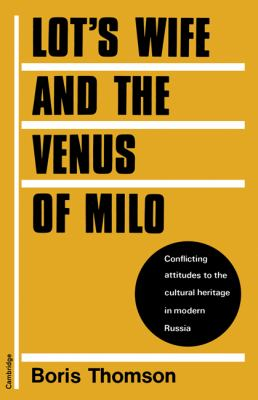 Lot's Wife and the Venus of Milo Conflicting Attitudes to the Cultural Heritage in Modern Russia  2010 9780521157902 Front Cover
