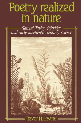 Poetry Realized in Nature Samuel Taylor Coleridge and Early Nineteenth-Century Science  2002 9780521524902 Front Cover