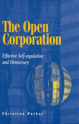 Open Corporation Effective Self-Regulation and Democracy  2002 9780521818902 Front Cover