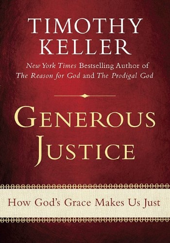 Generous Justice How God's Grace Makes Us Just  2010 edition cover