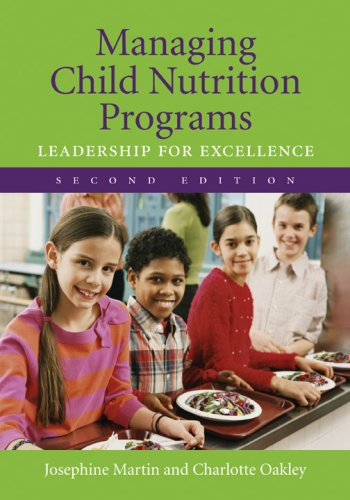 Managing Child Nutrition Programs Leadership for Excellence 2nd 2008 (Revised) edition cover