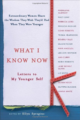 What I Know Now Letters to My Younger Self  2008 edition cover