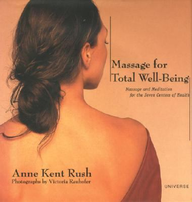Massage for Total Well-Being Massage and Meditation for the Seven Centers of Health  2000 9780789304902 Front Cover