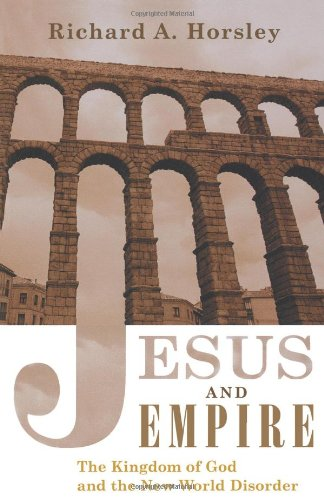 Jesus and Empire The Kingdom of God and the New World Disorder  2002 edition cover