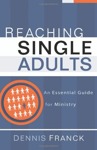 Reaching Single Adults An Essential Guide for Ministry  2007 edition cover