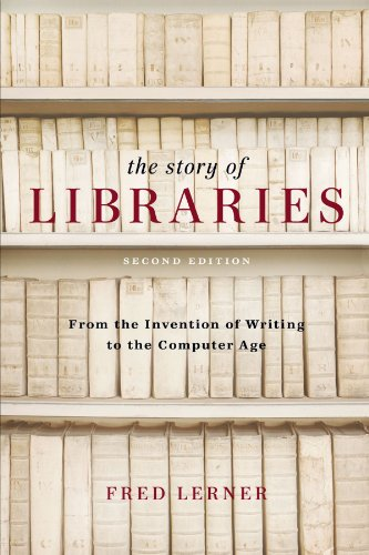 Story of Libraries From the Invention of Writing to the Computer Age 2nd 2009 (Revised) edition cover