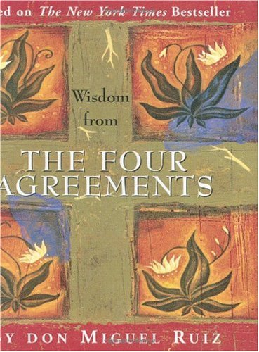 Wisdom from the Four Agreements  2003 edition cover
