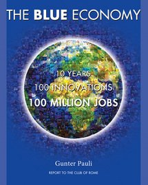 Blue Economy 10 Years, 100 Innovations, 100 Million Jobs  2010 9780912111902 Front Cover