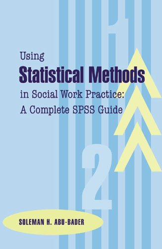 Using Statistical Methods in Social Work Practice : A Complete SPSS Guide  2005 edition cover