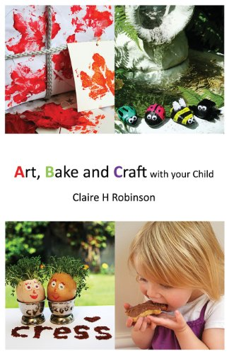 Art, Bake and Craft with Your Child  0 edition cover