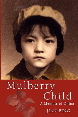Mulberry Child A Memoir of China N/A edition cover