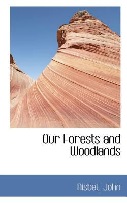 Our Forests and Woodlands  N/A 9781113164902 Front Cover