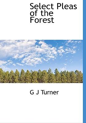 Select Pleas of the Forest N/A 9781115412902 Front Cover