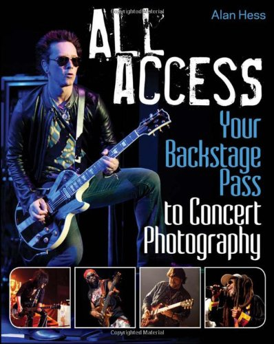 All Access Your Backstage Pass to Concert Photography  2012 9781118172902 Front Cover