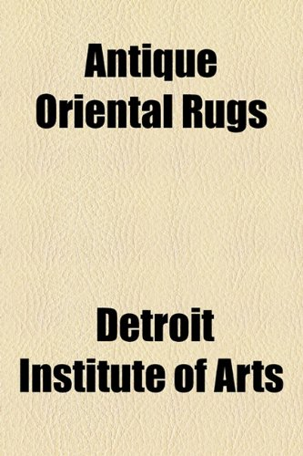 Antique Oriental Rugs  2010 edition cover