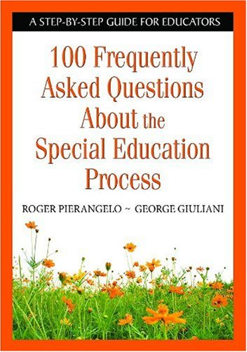 100 Frequently Asked Questions about the Special Education Process A Step-by-Step Guide for Educators  2007 edition cover