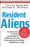 Resident Aliens Life in the Christian Colony (Expanded 25th Anniversary Edition) 25th 2014 edition cover